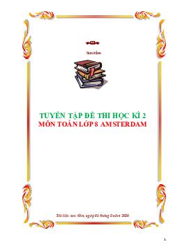 Tuyển tập đề thi học kì 2 môn Toán 8 trường Amsterdam