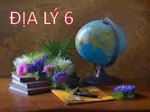 Bài giảng Địa lí 6 Tiết 32: Đất và Các nhân tố hình thành đất